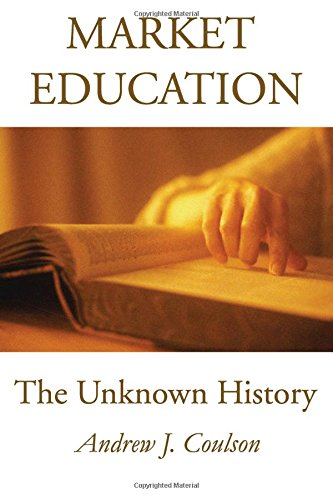 9781560004080: Market Education: The Unknown History (Frontier Issues in Economic Thought)
