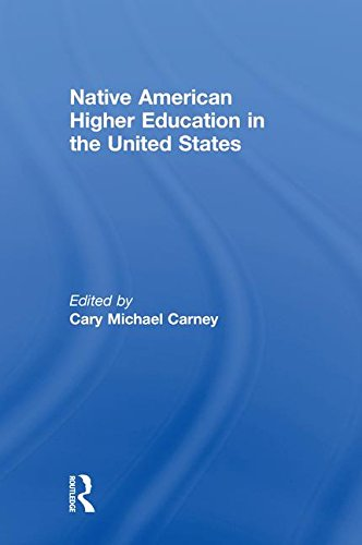 Native American Higher Education in the United States: Carney, Cary Michael