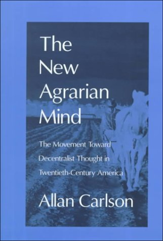 9781560004219: The New Agrarian Mind: The Movement Toward Decentralist Thought in Twentieth-Century America