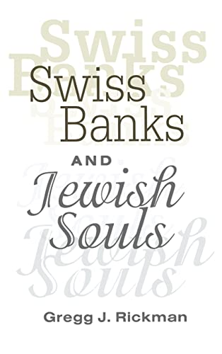 Swiss Banks and Jewish Souls: Rickman, Gregg J.