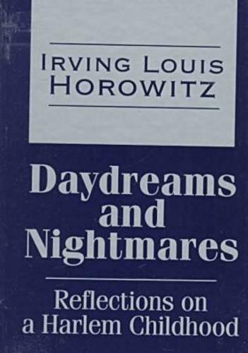 Daydreams and Nightmares: Reflections of a Harlem Childhood (Transaction Large Print Books): Irving...