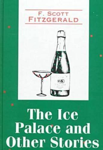 The Ice Palace and Other Stories (Transaction: Fitzgerald, F. Scott
