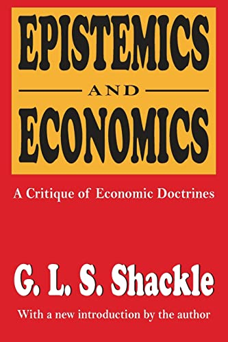 9781560005582: Epistemics and Economics: A Critique of Economic Doctrines