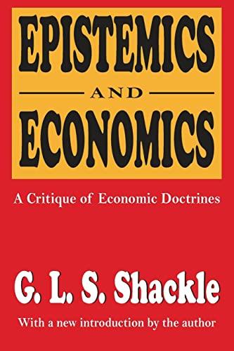 9781560005582: Epistemics and Economics: A Critique of Economic Doctrines