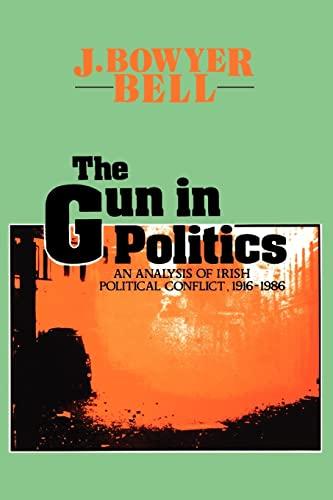 9781560005667: The Gun in Politics: Analysis of Irish Political Conflict, 1916-86