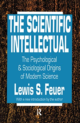 9781560005711: The Scientific Intellectual: The Psychological & Sociological Origins of Modern Science
