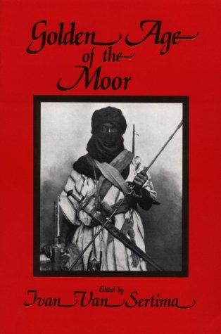 Golden Age of the Moor -: Ivan Van Sertima,