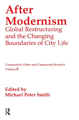 9781560005988: After Modernism: Global Restructuring and the Changing Boundaries of City Life (Comparative Urban and Community Research)