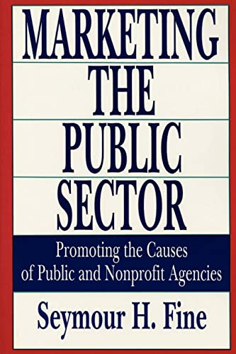 9781560006107: Marketing the Public Sector: Promoting the Causes of Public and Nonprofit Agencies (Rasd Occasional Papers; 14)