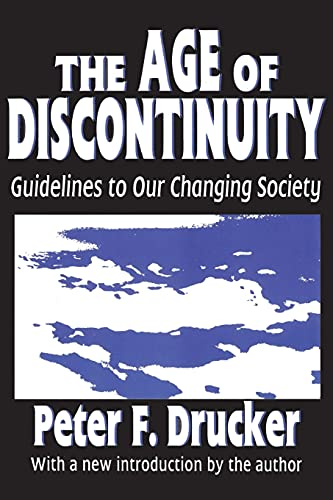 9781560006183: The Age of Discontinuity: Guidelines to Our Changing Society