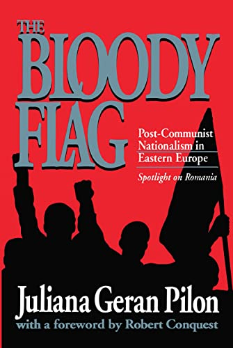 9781560006206: The Bloody Flag: Post-Communist Nationalism in Eastern Europe: Spotlight on Romania (U.S.-Third World Policy Perspectives)