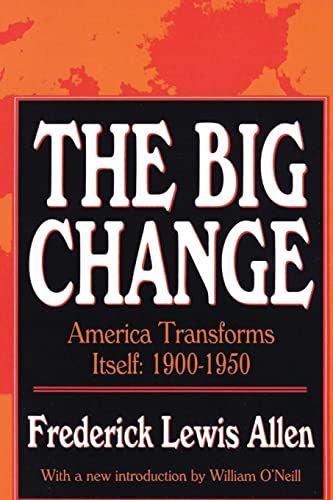 9781560006398: The Big Change: America Transforms Itself 1900-1950