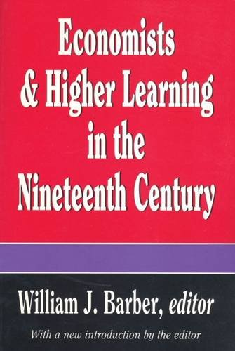 9781560006565: Economists and Higher Learning in the Nineteenth Century: Breaking the American Mold