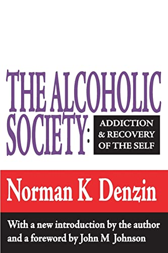 9781560006695: The Alcoholic Society: Addiction and Recovery of the Self