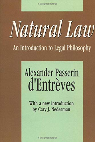 Natural Law: An Introduction to Legal Philosophy: Alexander Passerin D'Entreves;