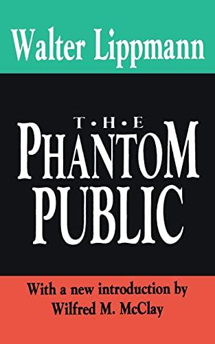 The Phantom Public (International Organizations Series): Lippmann, Walter