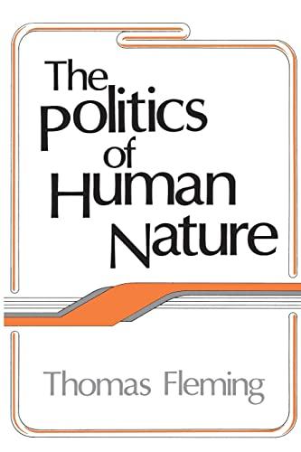The Politics of Human Nature: Thomas Fleming