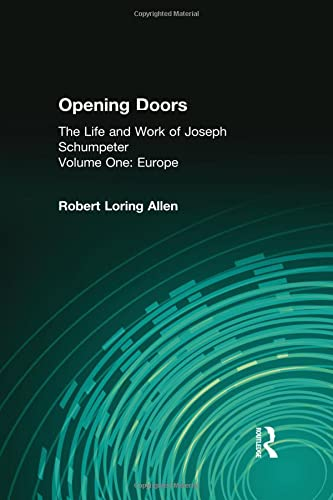 9781560007166: Opening Doors: The Life and Work of Joseph Schumpeter: Europe: Europe v. 1 (Volume 1, Europe)