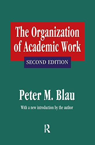 9781560007562: The Organization of Academic Work (Foundations of Higher Education)