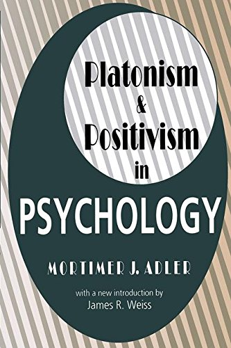 Platonism and Positivism in Psychology (1560007729) by Mortimer Adler