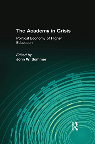 9781560008019: The Academy in Crisis: The Political Economy of Higher Education