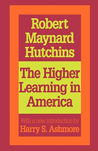 The Higher Learning in America (Foundations of Higher Education)