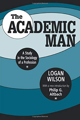 9781560008101: The Academic Man: A Study in the Sociology of a Profession (Foundations of Higher Education)
