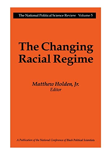 9781560008149: The Changing Racial Regime (National Political Science Review)