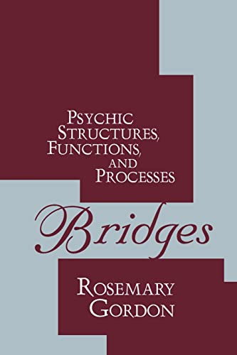 Bridges: Psychic Structures, Functions, and Processes (History of Ideas Series)