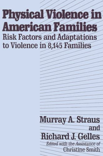 9781560008286: Physical Violence in American Families: Risk Factors and Adaptations to Violence in 8,145 Families