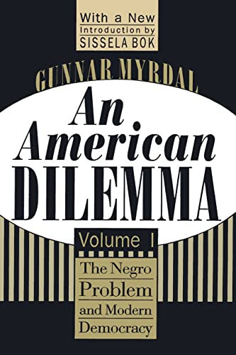9781560008569: An American Dilemma: The Negro Problem and Modern Democracy, Volume 1 (Black & African-American Studies)