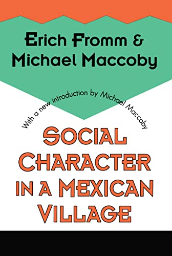 Social Character in a Mexican Village (1560008768) by Fromm, Erich; Maccoby, Michael