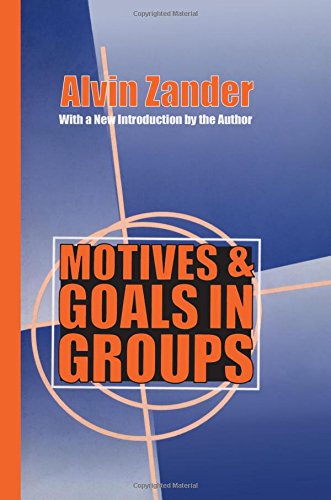 9781560008835: Motives and Goals in Groups (Classics in Organization and Management)