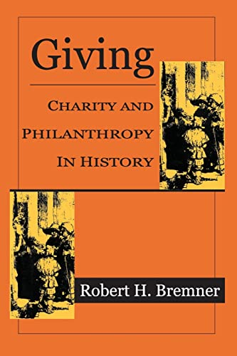 Giving: Charity and Philanthropy in History (1560008849) by Bremner, Robert H.