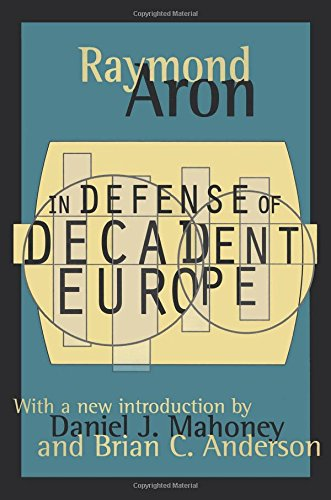 In Defense of Decadent Europe (1560008946) by Raymond Aron