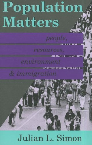 Population Matters: People, Resources, Environment, and Immigration: Julian Simon