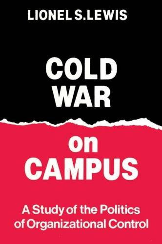 9781560008989: Cold War on Campus: Study of the Politics of Organizational Control