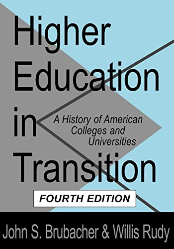Higher Education in Transition : A History: John S. Brubacher;