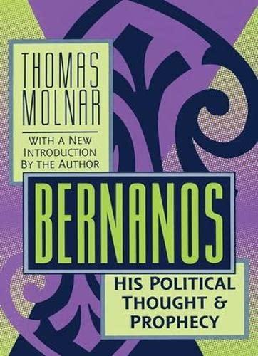 Bernanos: His Political Thought and Prophecy: Molnar, Thomas