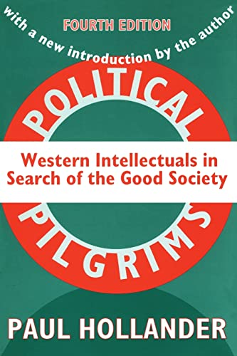 9781560009542: Political Pilgrims: Western Intellectuals in Search of the Good Society