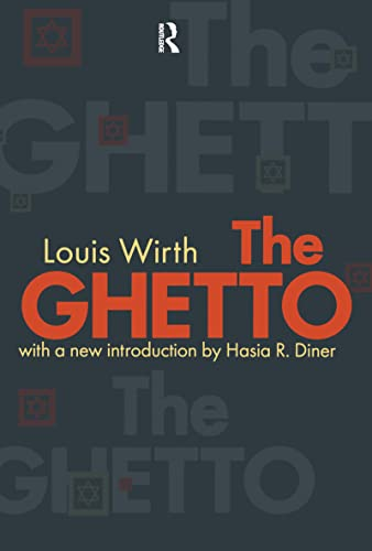 The Ghetto (Studies in Ethnicity): Wirth, Louis