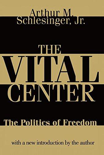 9781560009894: The Vital Center: Politics of Freedom