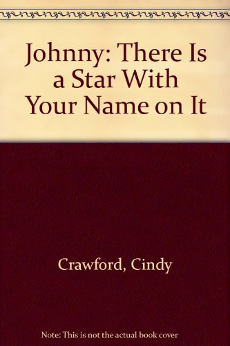 Johnny: There Is a Star With Your Name on It (1560020415) by Cindy Crawford