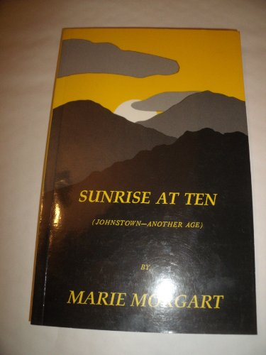 Sunrise at Ten (Johnstown--Another Age): Morgart, Marie