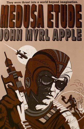 Medusa etude: A novel: John Myrl Apple