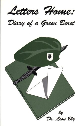 Letters Home: Diary of a Green Beret: Bly, Leon