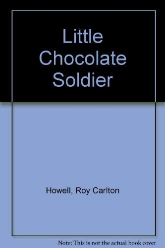 9781560021988: Little Chocolate Soldier