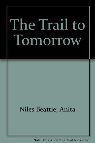 9781560022787: The Trail to Tomorrow