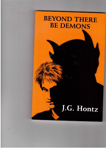 Beyond There Be Demons: Hontz, J. G.