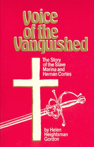 9781560025306: Voice of the Vanquished: The Story of the Slave Marina and Hernan Cortes
